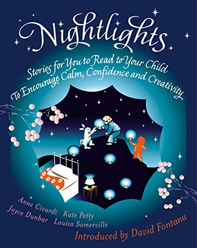 Nightlights: Stories for You to Read to Your Child - To Encourage Calm, Confidence and Creativity (A Folk Tale Short Story With Moral)