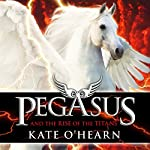 Pegasus and the Rise of the Titans | Kate O'Hearn