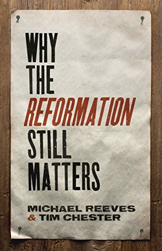 Download PDF Why the Reformation Still Matters