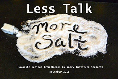 less-talk-more-salt-favorite-recipes-from-oregon-culinary-institute-students-november-2015