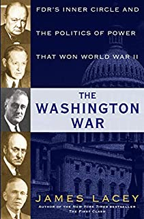 Book Cover: The Washington War: FDR's Inner Circle and the Politics of Power That Won World War II