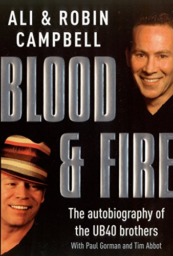 Blood and Fire: The Autobiography of the UB40 Brothers