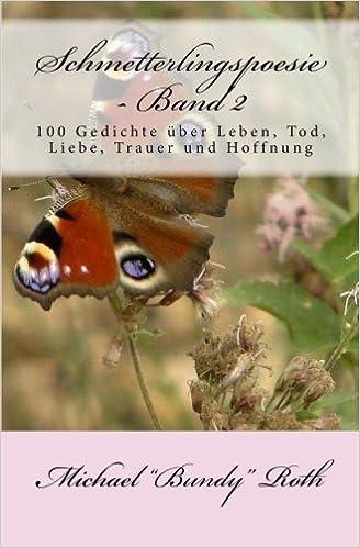 Schmetterlingspoesie Band 2 100 Gedichte über Leben Tod