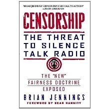 Censorship: The Threat to Silence Talk Radio