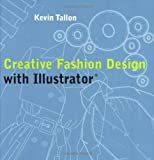 Creative Fashion Design with Illustrator, Kevin Tallon, 0713490225