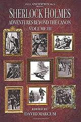 Sherlock Holmes: Adventures Beyond the Canon Volume III