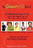 The GlamourLESS Side of Enterpreneurship, Cheryl M. Wood and Cheryl Wood, 1467509787