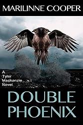Double Phoenix: a Tyler Mackenzie novel (Tyler Mackenzie Mysteries) (Volume 4)