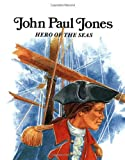 John Paul Jones : Hero of the Seas (Easy Biographies)