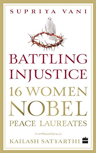 Battling Injustice: 16 Women Nobel Peace - Ban 16
