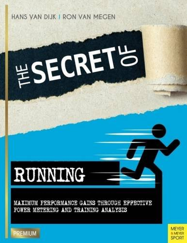 The Secret Of Running: Maximum Performance Gains Through Effective Power Metering And Training Analysis (Meyer & Meyer Premium)