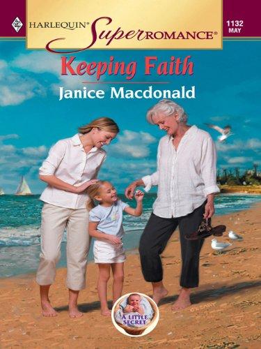 Keeping Faith (A Little Secret) by [Macdonald, Janice]