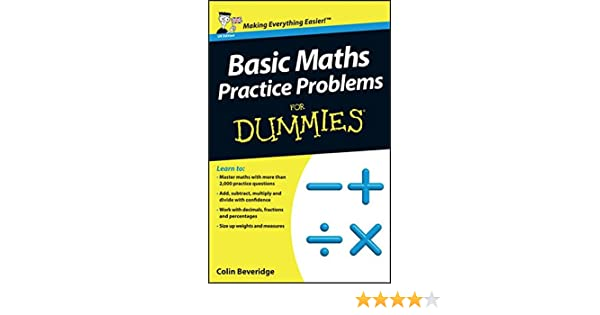 Basic Maths Practice Problems For Dummies: Colin Beveridge ...