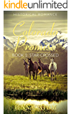 Colorado Promise: Book 1: Star-Crossed (A Sweet & Inspirational Historical Western Romance Series)