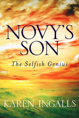 Novy's Son: The Selfish Genius by [Ingalls, Karen]