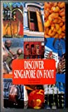 Discover Singapore on Foot, Dominique Grêlé, 9814022306