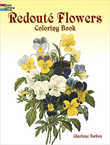 Redoute Flowers Coloring Book Dover Nature Charlene Tarbox 0800759400553 Amazon Books
