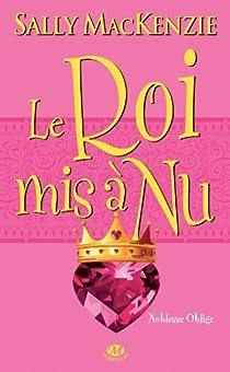 Noblesse oblige, tome 7 : Le Roi mis à nu par Mackenzie