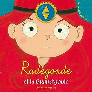 "Afficher ""Radegonde et la Grand'goule"""