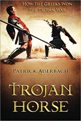 Book Trojan Horse: How the Greeks Won the Trojan War by Patrick Auerbach (2016-03-29)