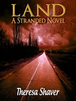 Land (Stranded Book 1) by [Shaver, Theresa]