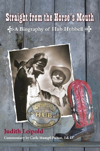 Straight from the Horse's Mouth, a Biography of Hub Hubbell