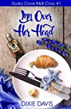 Inn Over Her Head (Dusky Cove B&B Cozy Mysteries) (Volume 1) by  Dixie Davis in stock, buy online here