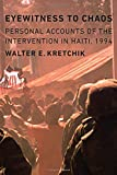 Eyewitness to Chaos: Personal Accounts of the Intervention in Haiti, 1994