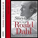 Storyteller: The Life of Roald Dahl | Donald Sturrock