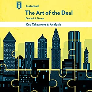Key Takeaways & Analysis of The Art of the Deal, by Donald Trump Audiobook