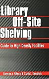 Library Off-Site Shelving, Danuta A. Nitecki and Curtis L. Kendrick, 1563088851