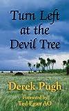Turn Left at the Devil Tree, Derek Pugh, 099235580X