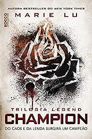 Champion: Do caos e da lenda surgirá um campeão (Legend Livro 3)
