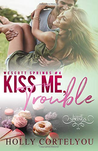 Download Kiss Me, Trouble: A Wescott Springs Novella pdf