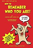 How to Remember Who You Are!, Avianna Jones, 1478241675