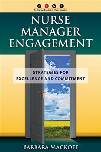Nurse Manager Engagement: Strategies for Excellence and Commitment by Brand: Jones Bartlett Learning