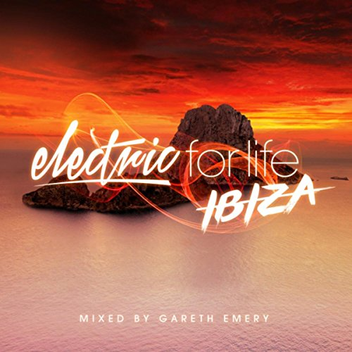 Electric For Life - Ibiza (Mix...