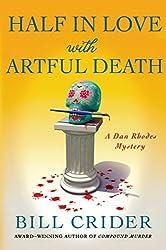 Half in Love with Artful Death: A Dan Rhodes Mystery (Sheriff Dan Rhodes Mysteries)