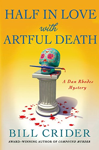 Half in Love with Artful Death: A Dan Rhodes Mystery (Sheriff Dan Rhodes Mysteries Book 21)