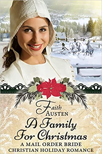 A Family for Christmas: A Mail Order Bride Christian Holiday Romance