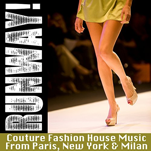 Runway: Couture Fashion House Music from Paris, New York & Milan