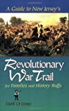 A Guide to New Jersey's Revolutionary War Trail: for Families and History Buffs, Mark Di Ionno, 0813527708
