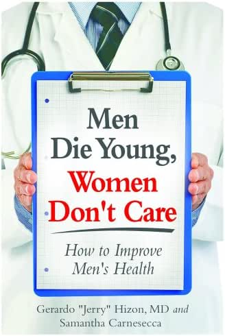 Men Die Young, Women Don't Care: How to Improve Men's Health