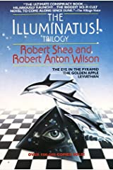 The Illuminatus! Trilogy: The Eye in the Pyramid, The Golden Apple, Leviathan Kindle Edition