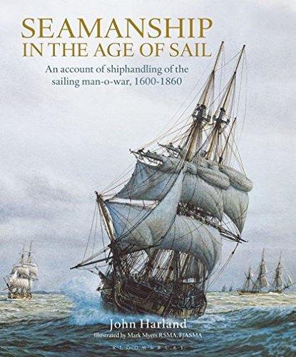 Seamanship In The Age Of Sail  An Account Of Shiphandling Of The Sailing Man O War 1600 1860