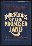 Inventors of the Promised Land, Lawrence J. Friedman, 0394472632