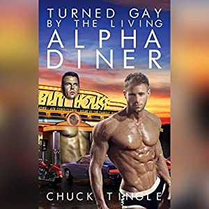 Turned Gay by the Living Alpha Diner Audiobook