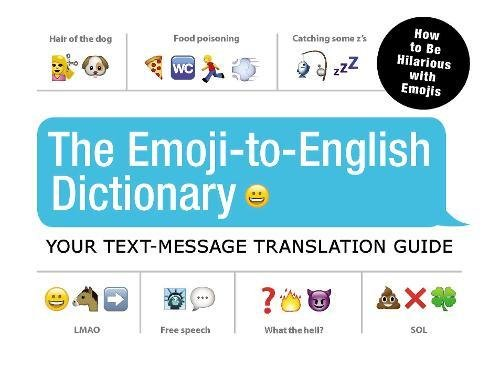 Download The Emoji-To-English Dictionary: Your Text-Message Translation Guide pdf