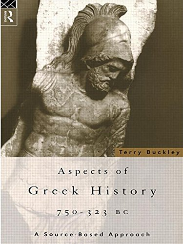Aspects of Greek History 750–323BC: A Source-Based Approach