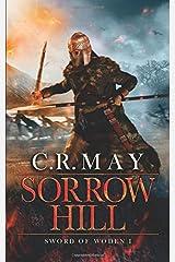 Sorrow Hill (Sword of Woden) (Volume 1)